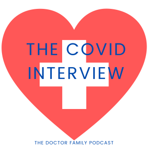 The COVID-19 interview – experiences from the front line!