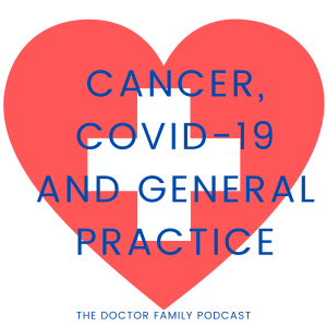 Cancer, COVID-19 and General Practice