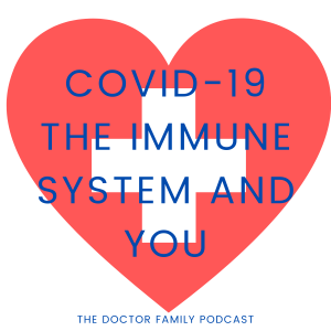 Read more about the article 5: COVID-19, the immune system and you